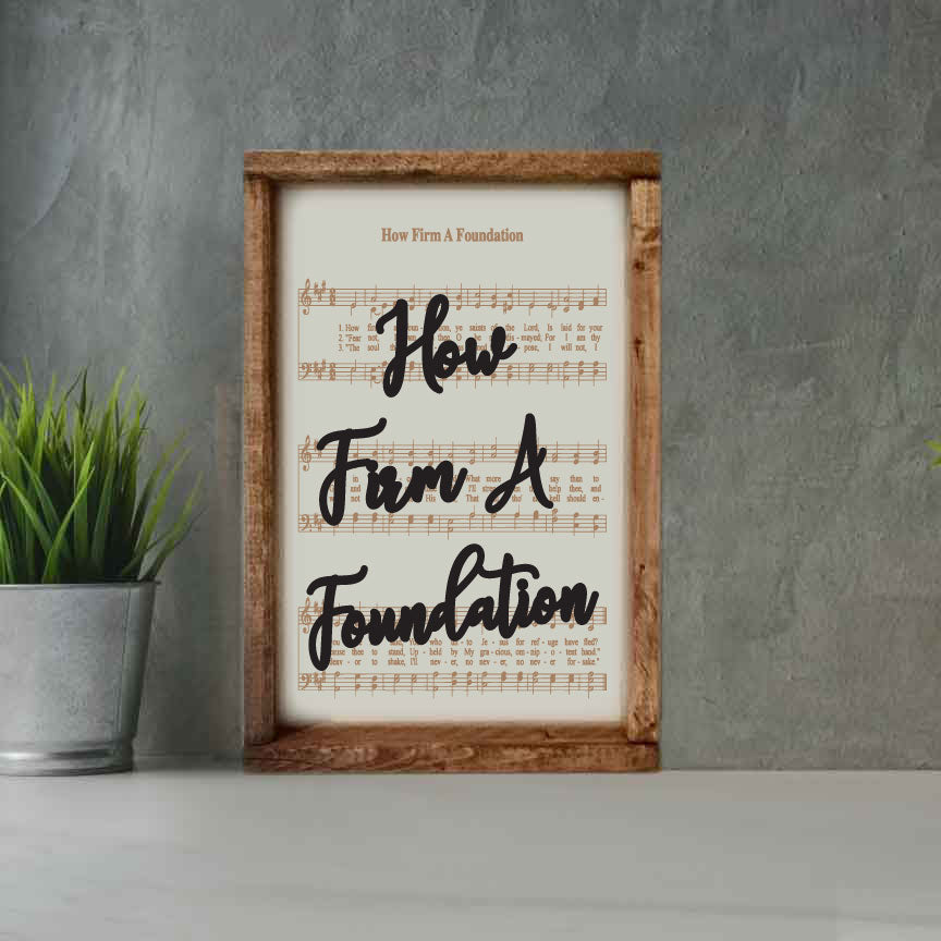 How Firm A Foundation - Framed