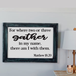 For where two or Matthew 18:20