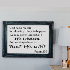 Psalm 37:5 God has a reason