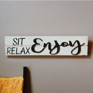 Sit Relax Enjoy