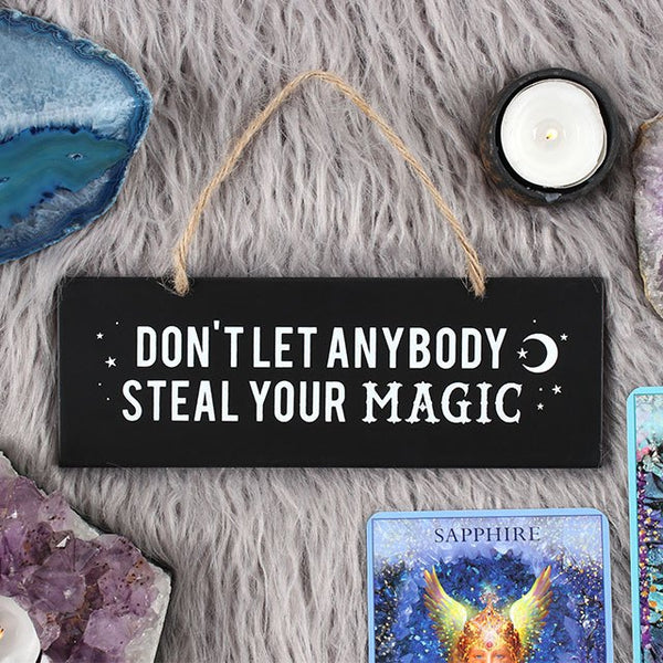 Don't Let Anybody Steal Your Magic - Wooden Hanging Sign