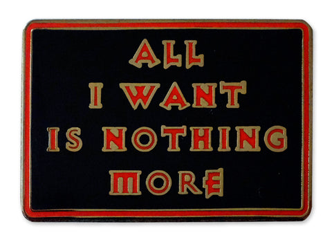 Hallow Collective - All I Want Is Nothing More Enamel Pin Front