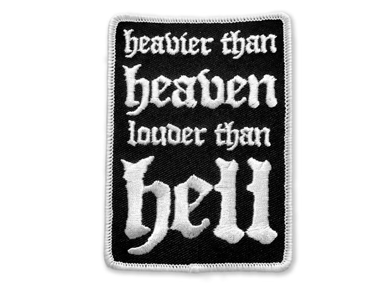 Heavier Than Heaven, Louder Than Hell Patch - Black and White