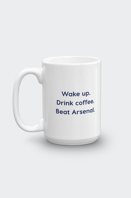 Tottenham Hotspur FC Mug 15oz Wake up. Drink Coffee. Beat Arsenal.