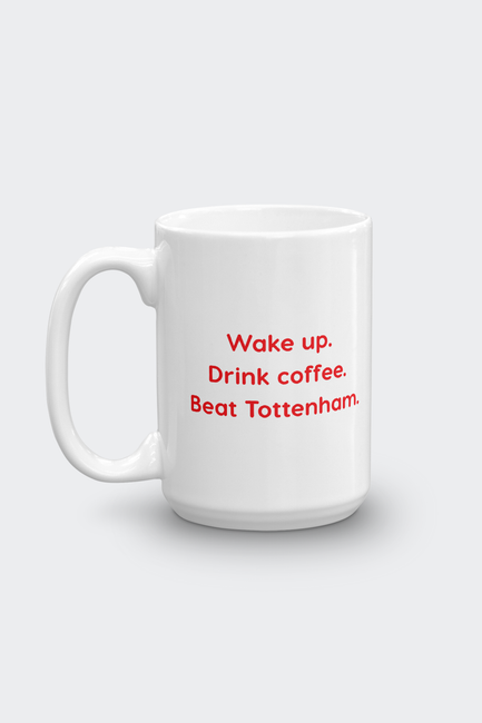 Arsenal 15oz Coffee Mug Wake Up Tottenham