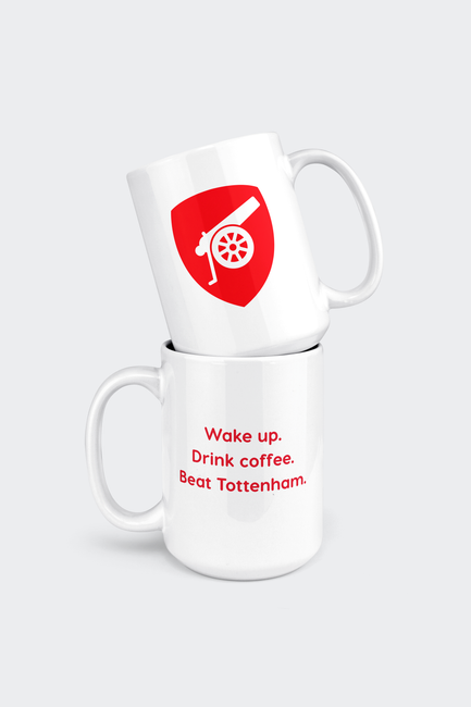 Arsenal FC Mug 15oz Wake up. Drink Coffee. Beat Tottenham.