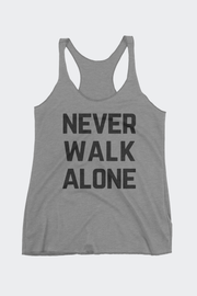 Never Walk Alone Triblend Racerback Tank
