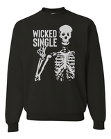 Wicked Single - Short Sleeve, Long Sleeve, Crew or Hoody