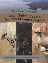 We Are All Connected: Coast Salish, Coastal Rainforests and Cougars, paperback
