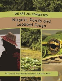 We Are All Connected: Nisga'a, Ponds and Leopard Frogs, paperback