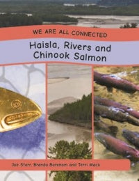 We Are All Connected: Haisla, Rivers and Salmon, paperback