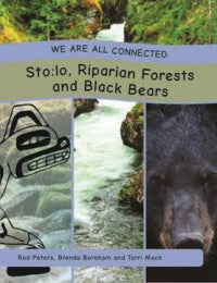 We Are All Connected: Sto:lo, Riparian Forests and Black Bears, paperback