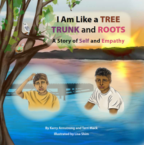 I Am Like a TREE: TRUNK and ROOTS - A Story of Self and Empathy, paperback