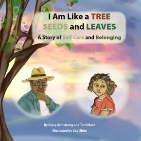 I Am Like a TREE: SEEDS and LEAVES - A Story About Survival and Belonging, paperback