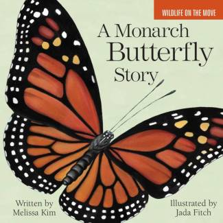A Monarch Butterfly Story, board book