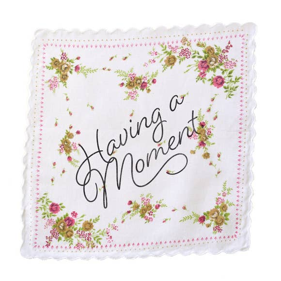 Having a Moment Handkerchief