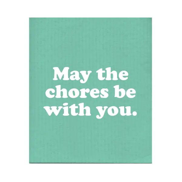 May The Chores Be With You Swedish Dishcloth