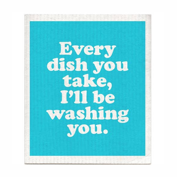 Every Dish You Take Swedish Dishcloth