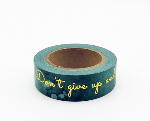 Don't Give Up and Don't Give In Washi Tape, Masking Tape for Journals, Planners, DIY, Crafts, Scrapbooking