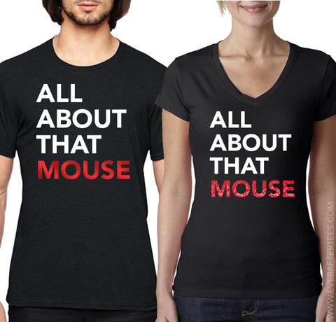 All About That Mouse T-Shirts