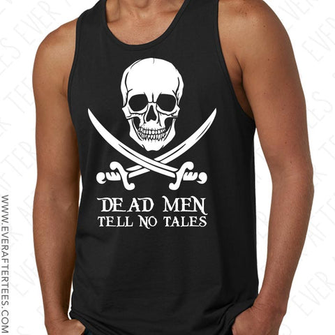Dead Men Tell No Tales - Pirate Night Shirt