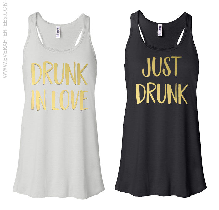 Drunk in Love . Just Drunk . Bride and Bridesmaid Bachelorette Party Tanks .