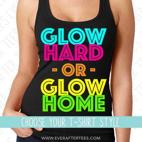 Glow Hard or Glow Home Running T-shirts. Blacklight Run Tee . Foam Glow Running Tank.