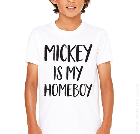 Mickey is My Homeboy Shirt .