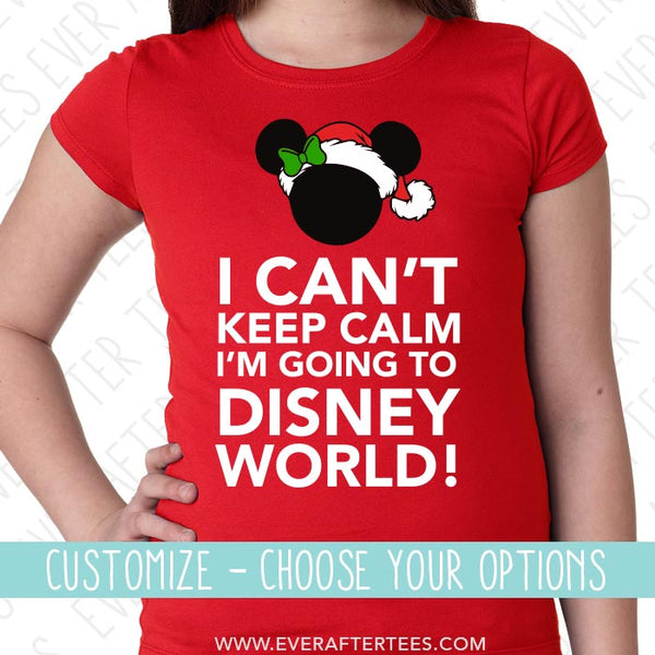Girls' Keep Calm Disney Christmas Shirts . I Can't Keep Calm, I'm Going to Disney World T-shirts . Disney Family Shirts. Disney Vacation Shirts .