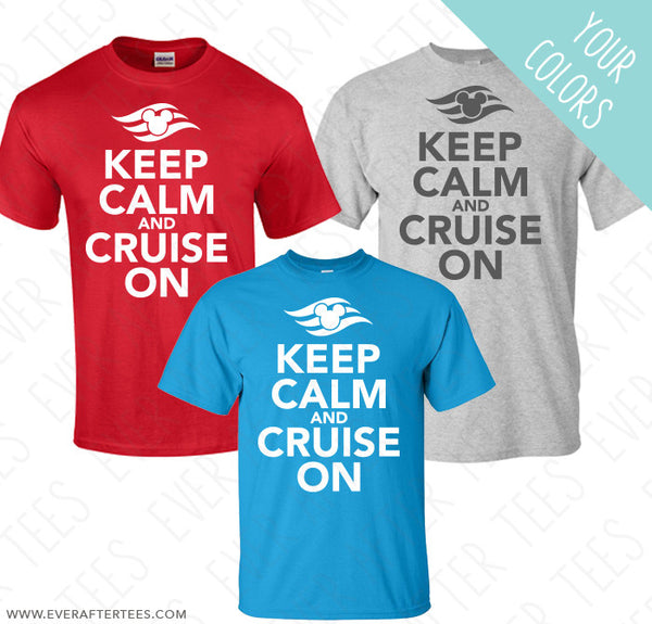 Keep calm and cruise on. Disney Cruise shirts. Matching Disney cruise t-shirts. Family vacation shirts.