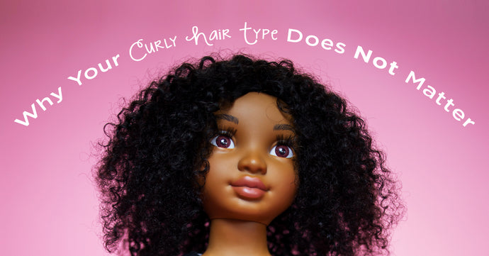"Why Your Curly ""Hair Type"" Does NOT Matter"