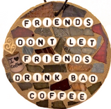 COFFEE LOVERS ART Stained Glass Mosaic Ornaments. Inspirational Quotes Affirmations. Fun Feel-Good Art. Birthday Gifts. Gag Gifts.