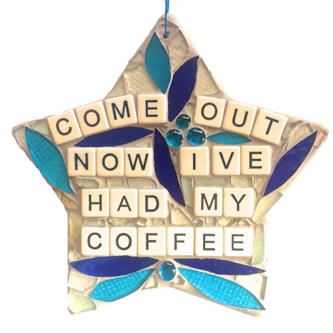COFFEE LOVERS ART. Gag Gifts. Stained Glass Mosaic Ornaments. Inspirational Quotes Affirmations.
