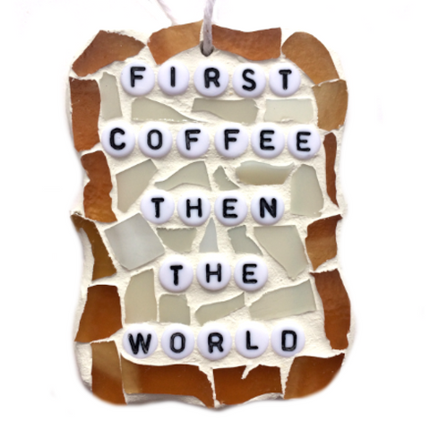 COFFEE LOVERS ART Stained Glass Mosaic Ornaments. Inspirational Quotes Affirmations. Gag Gifts.
