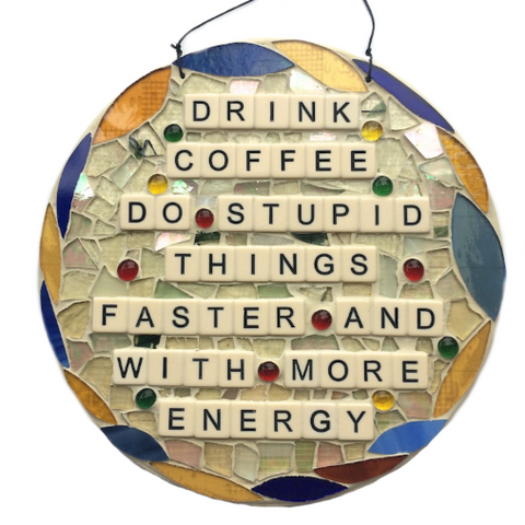 COFFEE LOVERS GIFTS Stained Glass Mosaic Wall Art Inspirational Quotes Affirmations Mixed-Media Feel Good Art