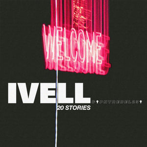 IVELL - 20 Stories New Single OUT NOW!!!