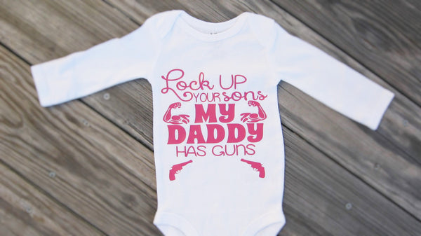 Lock Up Your Sons My Daddy Has Guns, Funny Baby Bodysuit. - Fun Trendy Tees