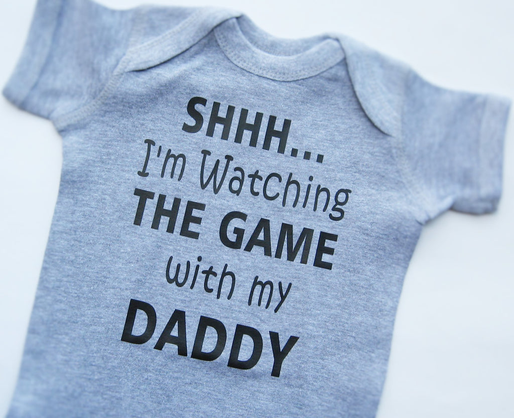 SHHH I'm Watching The Game With My Daddy Baby Bodysuit or Toddler T-Shirt - Fun Trendy Tees