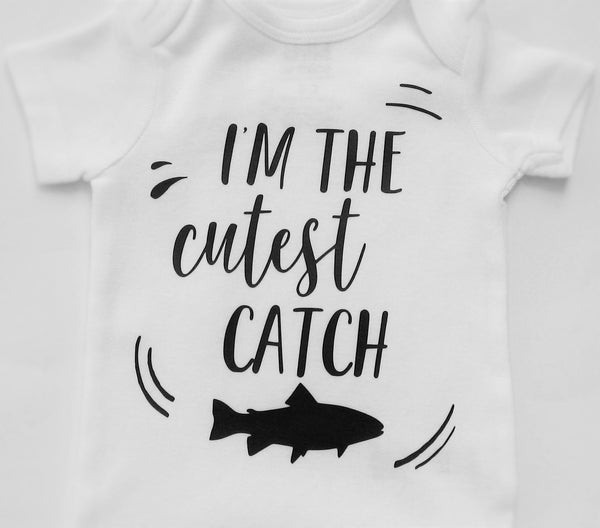"""I'm the cutest catch"" funny baby bodysuit. - Fun Trendy Tees"