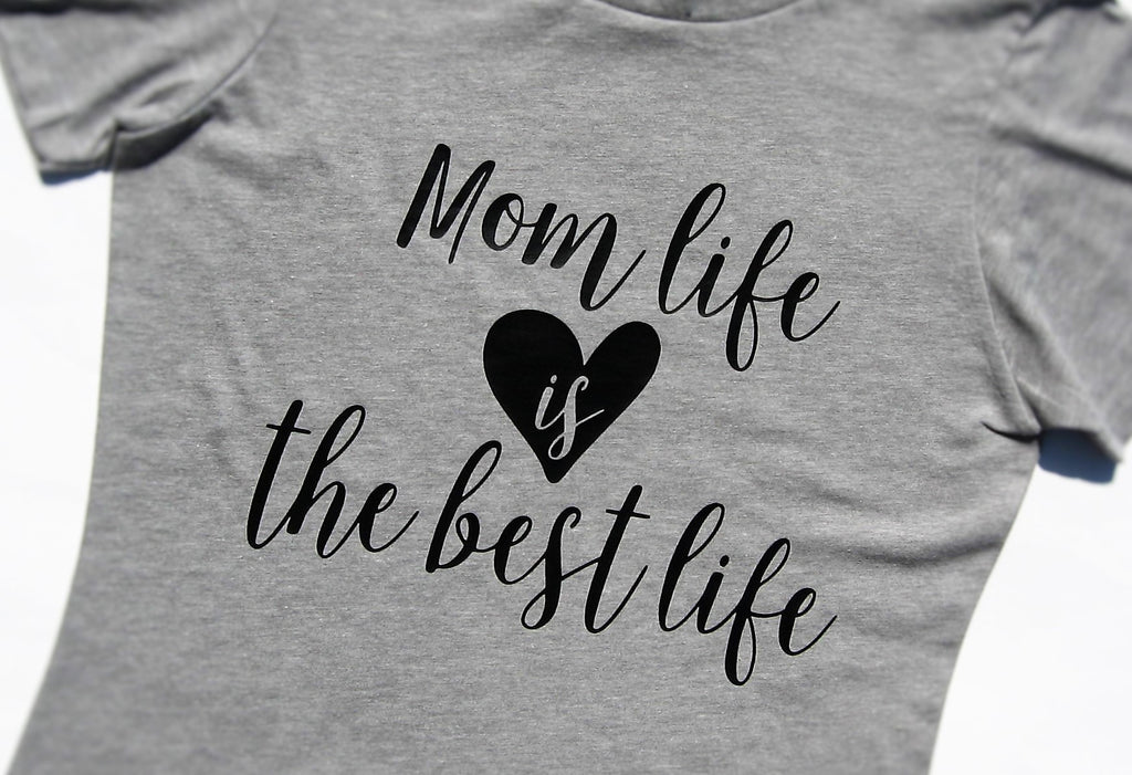Mom Life Is The Best Life T-Shirt. - Fun Trendy Tees