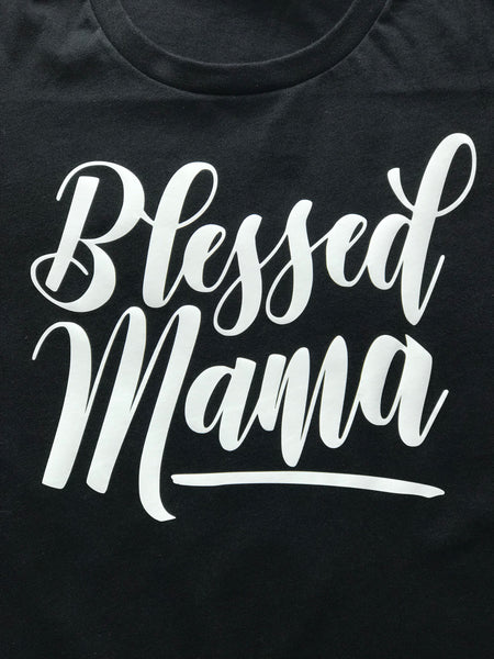 Blessed Mama T-Shirt. - Fun Trendy Tees