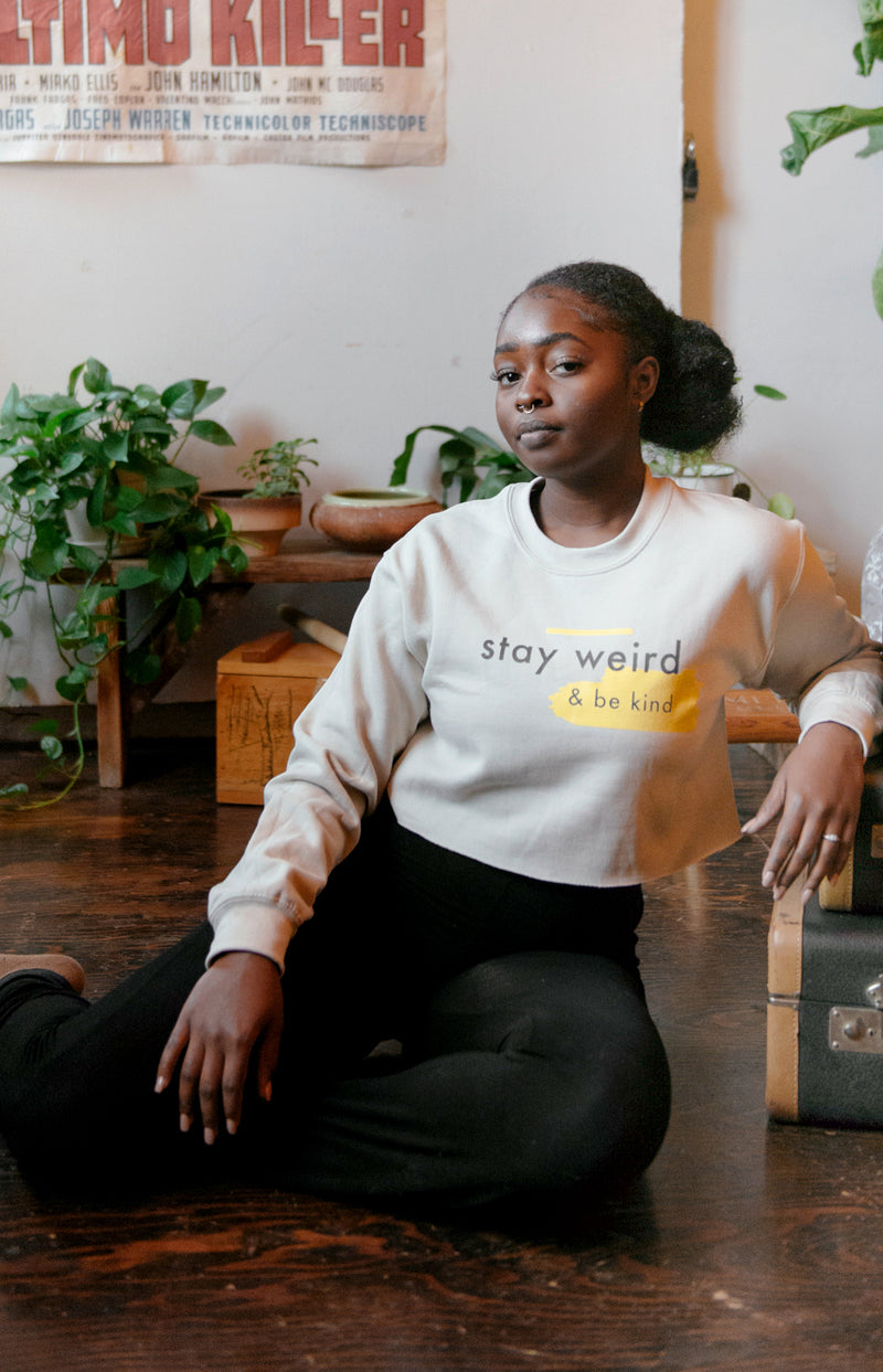Stay Weird & Be Kind Sweatshirt - Scoria