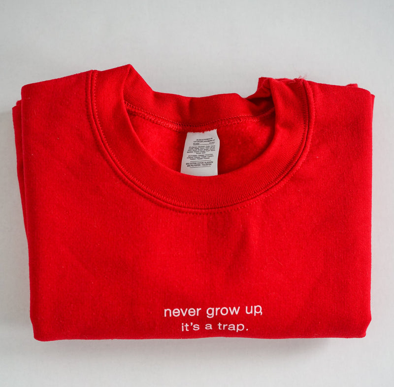 Never Grow Up Sweatshirt - Scoria
