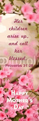 "50 Pink 6"" Flowers Happy Mother's Day Proverbs 31:28 Bookmarks"