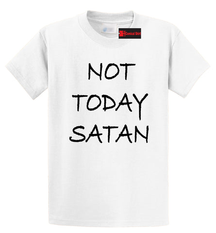 Not Today Satan T Shirt For Men