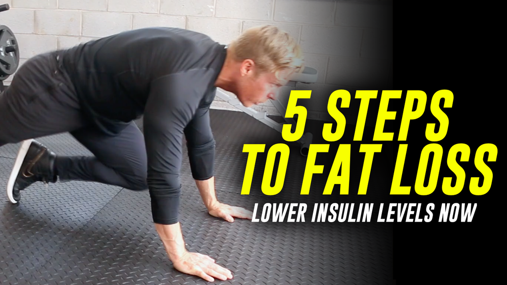 5 STEPS TO FAT LOSS | HOW TO LOWER INSULIN LEVELS