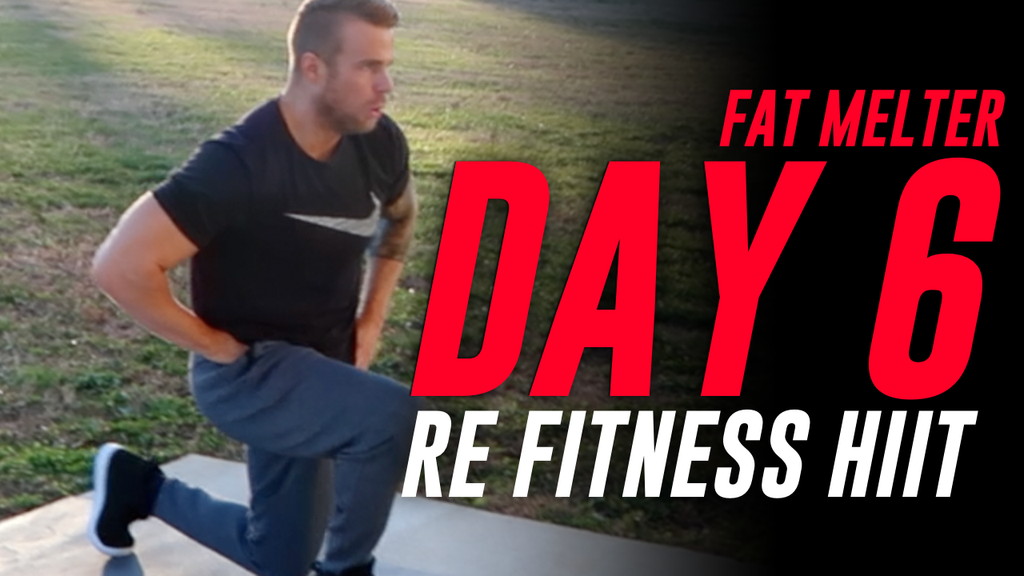 FAT MELTER | DAY 6