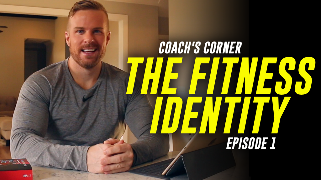 THE FITNESS IDENTITY | COACH'S CORNER
