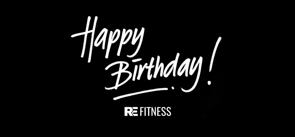 RE FITNESS BIRTHDAY WORKOUT
