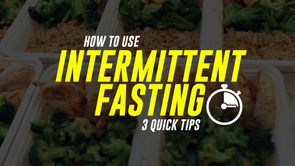 HOW TO USE INTERMITTENT FASTING | 3 BIG TIPS